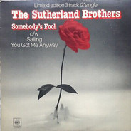 Sutherland Brothers - Somebody's Fool