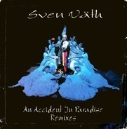 Sven Väth - An Accident in Paradise Remixes