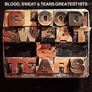 Blood, Sweat & Tears - Blood, Sweat And Tears Greatest Hits
