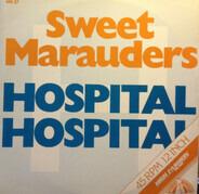 Sweet Marauders - Hospital, Hospital