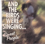 Sweet People - And The Birds Were Singing