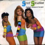 Sweet Sensation - Take It While It's Hot / Coj Elo Lo Que Esta Caliente