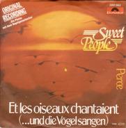 Sweet People - Et Les Oiseaux Chantaient (...Und Die Vögel Sangen)