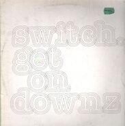 Switch - Get On Downz