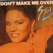Sybil - Don't Make Me Over / Here Comes My Love