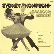 Sydney Thompson And His Orchestra - Modern Dance Series: Waltzes & Foxtrots