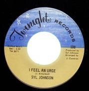Syl Johnson - I Feel An Urge / Try Me