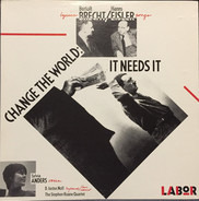 Bert Brecht / Hanns Eisler - Change The World : It Needs It