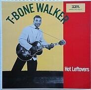 T-Bone Walker - Hot Leftovers