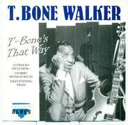 T-Bone Walker - T-Bone's That Way