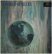 T-Bone Walker, Amos Milburn, Floyd Dixon a.o. - A World Of Blues
