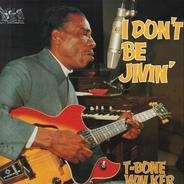 T-Bone Walker - I Don't Be Jivin'