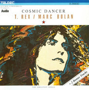 T. Rex / Marc Bolan - Cosmic Dancer - The Greatest Songs
