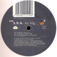 T.H.K. - So Big