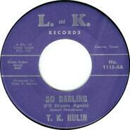 T.K. Hulin - So Darling (I'll Dream Again) / On Lonely Street