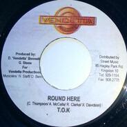 T.O.K. - Round Here