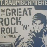 T.Raumschmiere - The Great Rock 'n' Roll Swindle