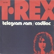 T. Rex - Telegram Sam / Cadilac
