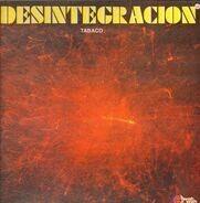Tabaco - Desintegracion
