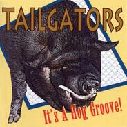 Tailgators - It's a Hog Groove!