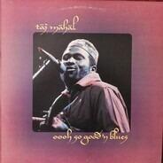 Taj Mahal - Oooh So Good 'N Blues