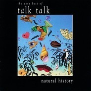 Talk Talk - Natural History (The Very Best Of Talk Talk)