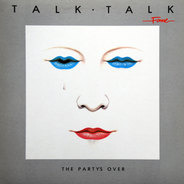 Talk Talk - The Party's Over