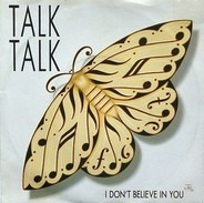 Talk Talk - I Don't Believe In You