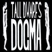 Tall Dwarfs - Dogma