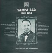Tampa Red - 1932 - 1953: 'You Can't Get That Stuff No More'