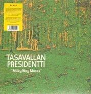 Tasavallan Presidentti - Milky Way Moses