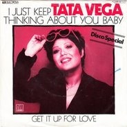 Tata Vega - I Just Keep Thinking About You Baby / Get It Up For Love