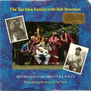 Tau Moe Family With Bob Brozman - Ho'omana' O I Na Mele O Ka Wā U'i