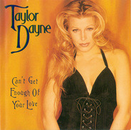 Taylor Dayne - Can't Get Enough Of Your Love