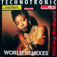 Technotronic Featuring Felly - Pump Up The Jam (World Remixes)