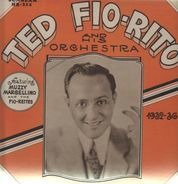 Ted Fio Rito and his Orchestra - 1932-36