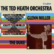 Ted Heath And His Orchestra - A Salute To Glenn Miller / Ted Heath Salutes The Duke