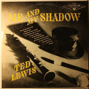 Ted Lewis - Me And My Shadow