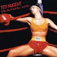 Ted Nugent - If You Can't Lick 'Em... Lick 'Em