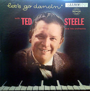 Ted Steele And His Orchestra - Let's Go Dancin'
