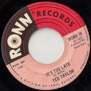 Ted Taylor - It's Too Late / The Road Of Love