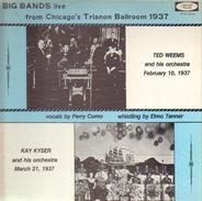 Ted Weems And His Orchestra , Kay Kyser And His Orchestra - Big Bands Live From Chicago's Trianon Ballroom 1937