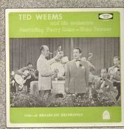 Ted Weems And His Orchestra Featuring Perry Como And Elmo Tanner - 1940-41 Broadcast Recordings