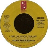 Teddy Pendergrass - I Can't Live Without Your Love / You Must Live On