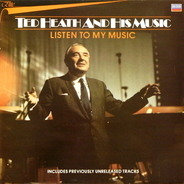 Ted Heath And His Music - Listen To My Music