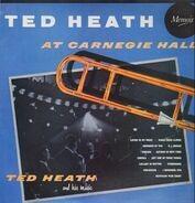 Ted Heath - Ted Heath At Carnegie Hall