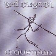 Ted Nugent - Craveman