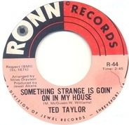 Ted Taylor - Something Strange Is Goin' On In My House / Funky Thing