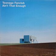 Teenage Fanclub - Ain't That Enough