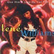 Tené Williams - Give Him A Love He Can Feel